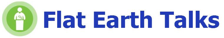 Flat Earth Talks